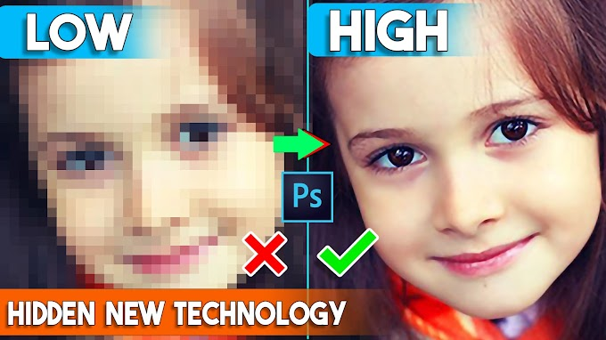 How to depixelate images and Convert into High-Quality Photos Hidden Technology in Photoshop
