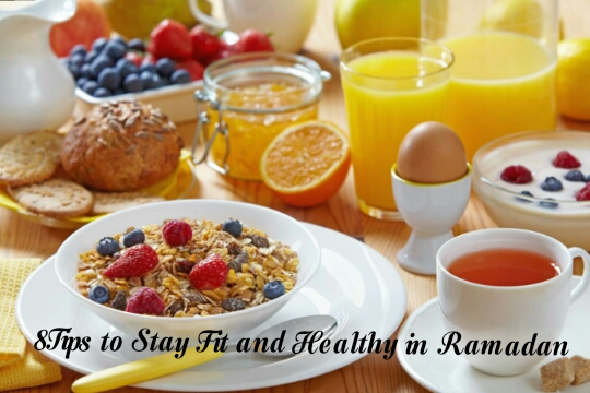 8 Tips to Stay Fit and Healthy in Ramadan