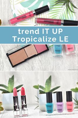 Review und Swatches zur Tropicalize Kollektion von trend IT UP