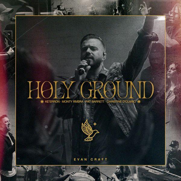 Evan Craft – Holy Ground 2021 (Exclusivo WC)