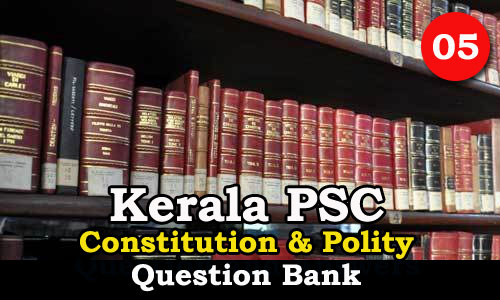 Kerala PSC | Questions on Constitution and Polity - 05