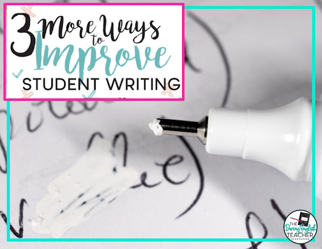 3 More Ways to Improve Student Writing