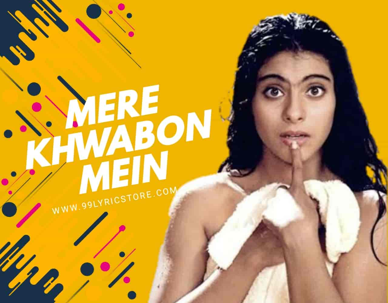 Mere Khwabon Mein Hindi Love Song Lyrics, Sung By Lata Mangeshkar.