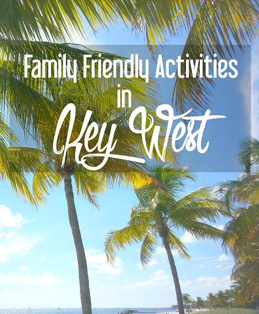 Family Friendly Activities in Key West, Florida {Guest Post by The Block is Haute} | CosmosMariners.com