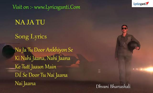 Dhvani Bhanushali New song 2020 Na Ja Tu lyrics for Tanishk Bagchi