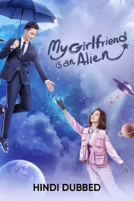 My Girlfriend is an Alien (2019) Hindi Dubbed Season 1 Complete 720p WEBRip Download