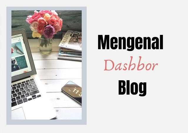 Mengenal Dashbor Blog