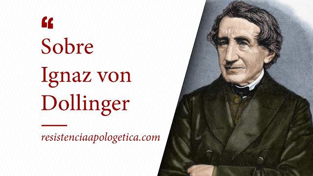 Ignaz Von Dollinger