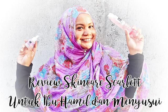 Scarlett Aman untuk Ibu Hamil dan Menyusui