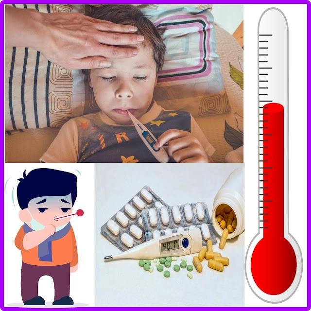 बुखार   fever   - प्रकार और लक्षण बुखार आ जाए तो क्या करना चाहिए - उपचार