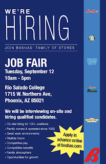 Alt Text for flier: We're hiring.  Join Bashas' Family of Stores.  Job Fair, Tuesday, September 12, 10 a.m. – 5 p.m.  Rio Salado College 1715 W. Northern Ave., Phoenix, AZ 85021. We will be interviewing on-site and hiring qualified candidates. On-site hiring for 100+ positions. Family owned & operated since 1932. Great work environments. Flexible hours. Competitive pay. Family atmosphere. Opportunities for growth. Apply in advance now at bashas.com.