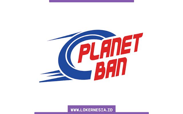 Lowongan Kerja Planet Ban Bandung Februari 2021