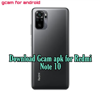 Download gcam apk for Redmi Note 10(latest version)