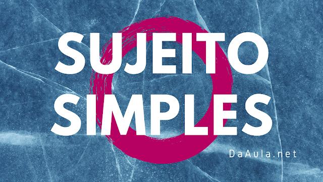 Língua Portuguesa: Como Identificar o Sujeito Simples