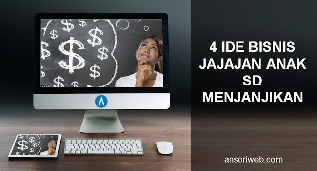 4 Ide Bisnis Jajajan Anak SD Menjanjikan