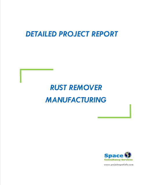 Project Report on Rust Remover Manufacturing