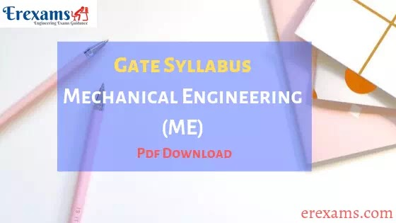 Gate Syllabus for Mechanical Engineering (ME) Branch Pdf Download