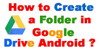 how-to-create-a-folder-in-google-drive-android
