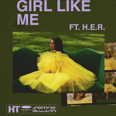 Jazmine Sullivan Feat. H.E.R. - Girl Like Me