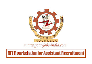 NIT Rourkela Junior Assistant Recruitment