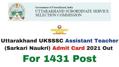 Sarkari Exam: Uttarakhand UKSSSC Assistant Teacher (Sarkari Naukri) Admit Card 2021 Out For 1431 Post
