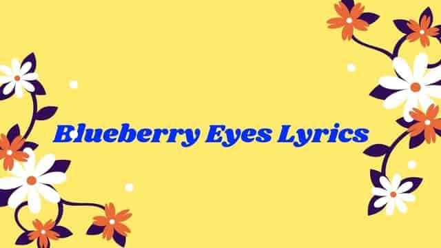 Blueberry Eyes Lyrics