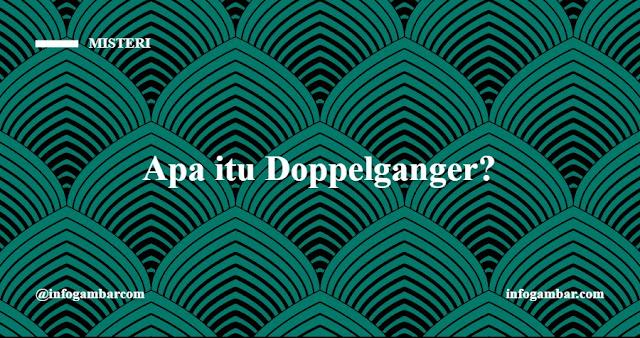 Mari Mengenal lebih jauh tentang Doppelganger. infogambar.com