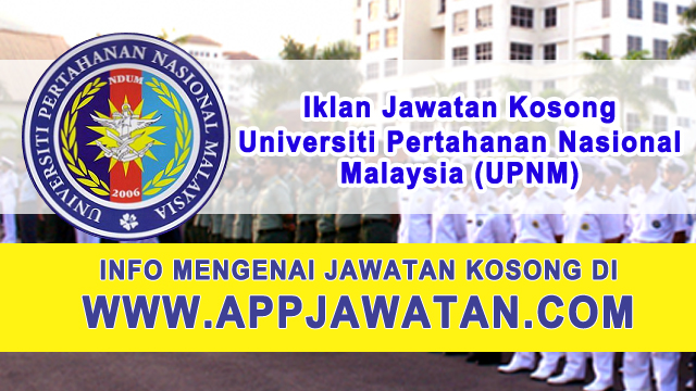 Jawatan Kosong di Universiti Pertahanan Nasional Malaysia (UPNM) - 28 Februari 2017