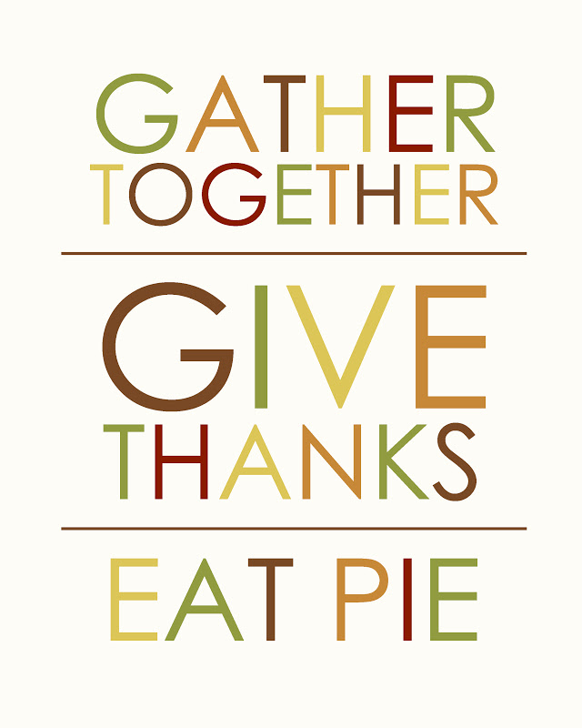 Gather Together Give Thanks Eat Pie Free Thanksgiving Printable