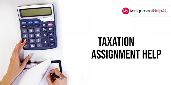 Boost Your Results with Taxation Assignment Help Service