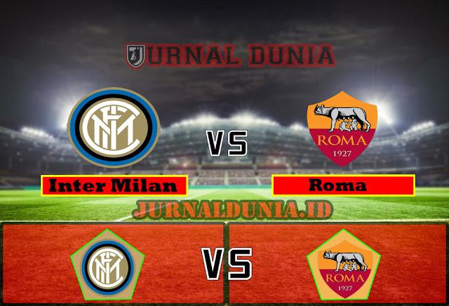 Prediksi Inter Milan vs Roma ,Kamis 13 May 2021 Pukul 01.45 WIB
