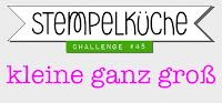 http://stempelkueche-challenge.blogspot.com/2016/05/stempelkuche-challenge-45-kleine-ganz.html