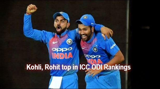 Kohli, Rohit top in ICC ODI Rankings