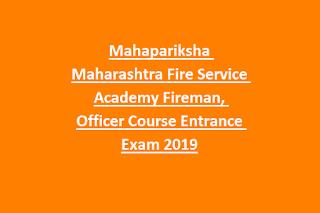 Mahapariksha Maharashtra Fire Service Academy Fireman, Officer Course Entrance Exam 2019