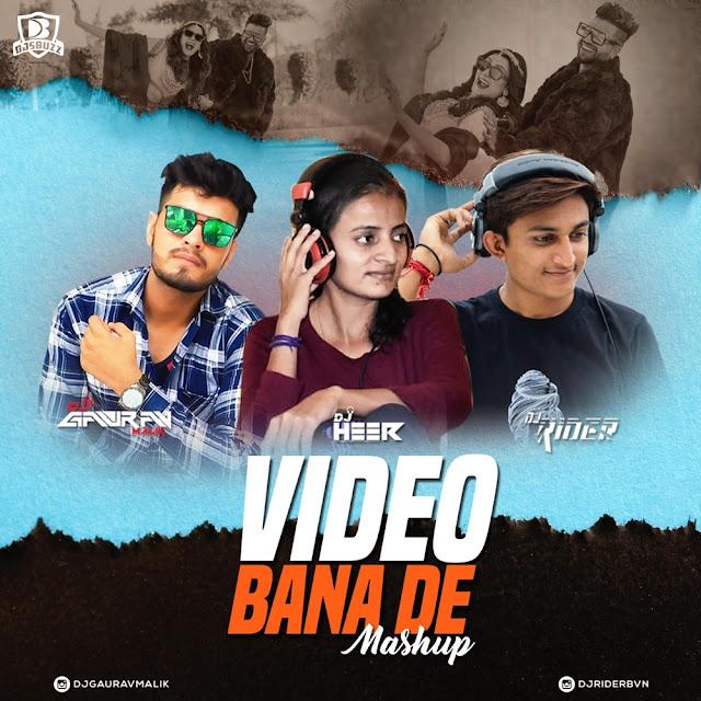 Video Bana De (Mashup) – DJ Gaurav Malik x DJ Rider x DJ Heer