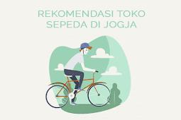 Rekomendasi 5 Toko Sepeda Termurah dan Terbaik di Jogja