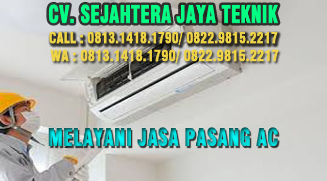 Bongkar Pasang AC di Paseban - Kramat - Jakarta Pusat Telp. 0813.1418.1790 | Jasa Service AC, Jasa Pasang AC WA. 0822.9815.2217
