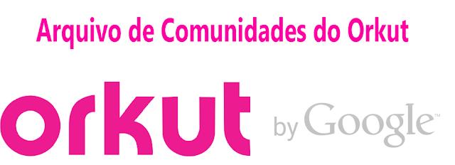 Arquivo de comunidades do Orkut