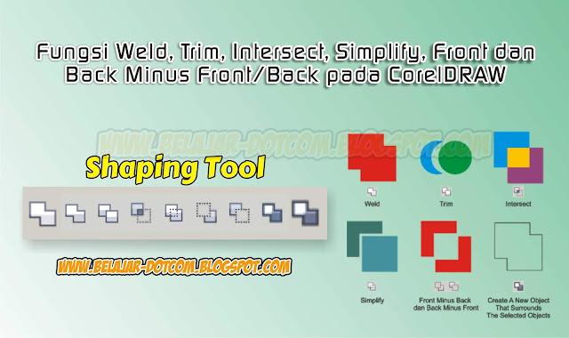 Fungsi Weld, Trim, Intersect, Simplify, Front dan Back Minus Front/Back pada CorelDRAW