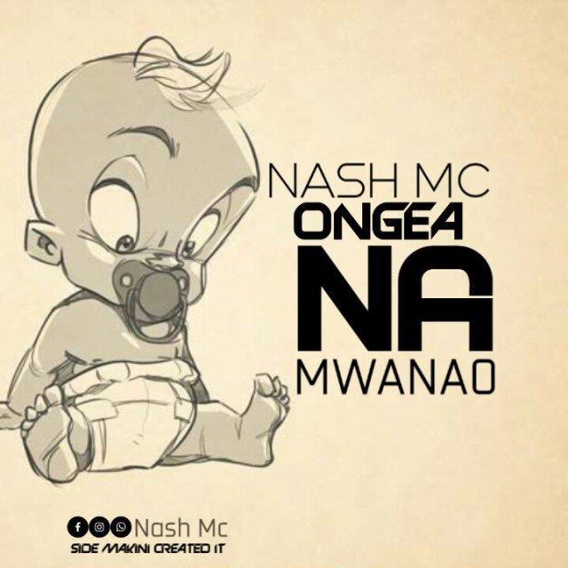 Nash mc - Ongea na mwanao