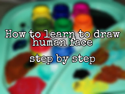 Unique Guide: How To Learn To Draw Human Faces Step By Step