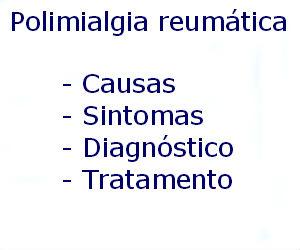 Polimialgia reumática causas sintomas diagnóstico tratamento prevenção riscos complicações