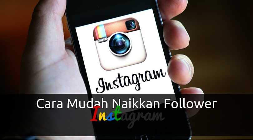 cara mudah naikkan follower, tambah follower instagram, cara mudah tambah follower instagram