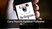 5 Teknik Mudah Naikkan Follower Instagram