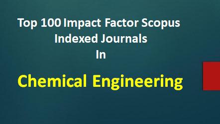 Top 100 Chemical Engineering Scopus Journals