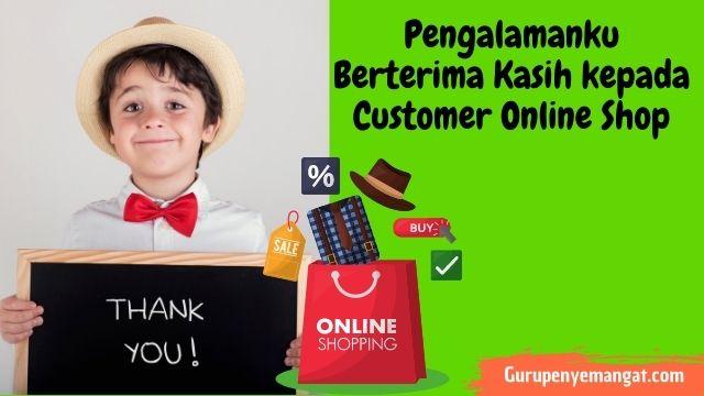Pengalamanku Berterima Kasih kepada Customer Online Shop