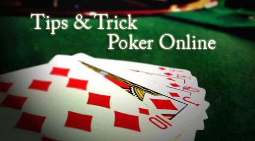 9 Trik Rahasia Terbesar Dalam Permainan Poker Online