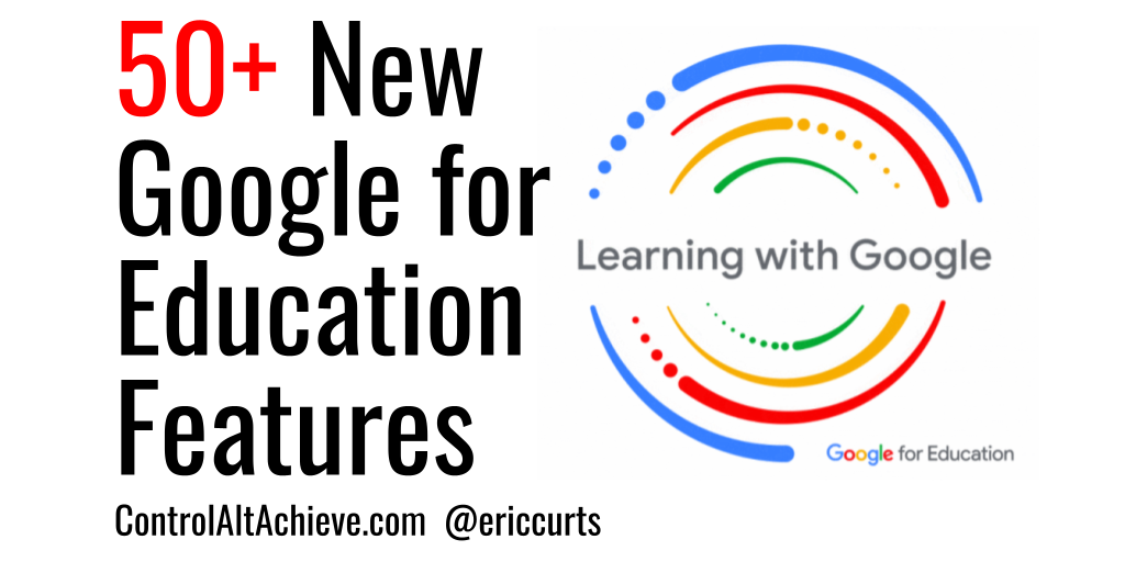50+ New Google for Education Features