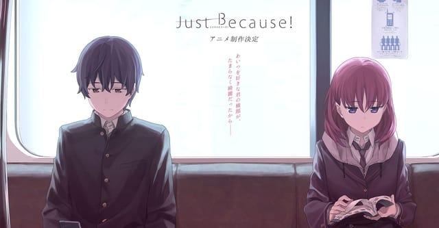 Dari Semua List Anime Ini Just Because Adalah Romance School Yang Paling Update Karena Dirilis Musim Gugur 2017 Bahkan Saat Menulis Artikel