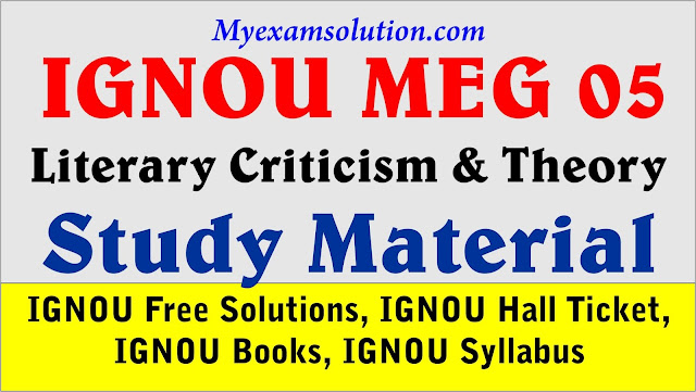 IGNOU MEG 05 Study Material 2020-21, Literary Criticism and Theory
